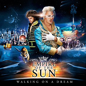 Empire Of The Sun – Walking On A Dream (2009) – Dorks And Losers